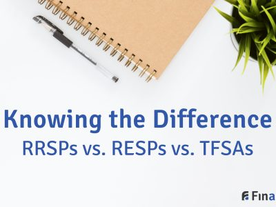 Knowing the Difference Between RRSPs, RESPs and TFSAs